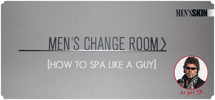 How to spa, like a guy