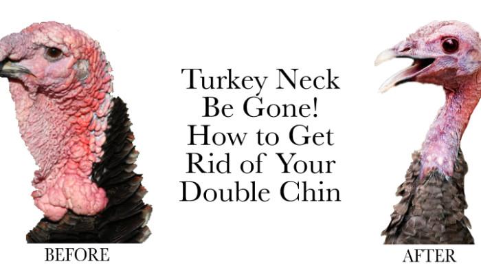 Turkey Neck Be Gone!