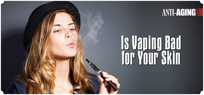Is Vaping Bad for Your Skin?