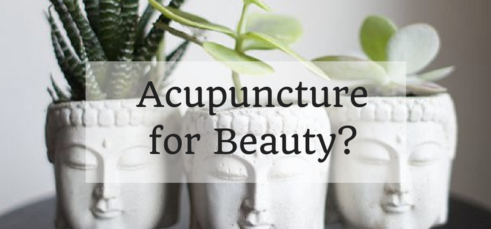 Acupuncture for Beauty?