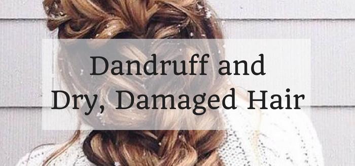 Dandruff and Damaged Hair